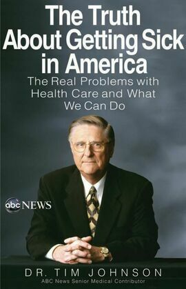 The Truth About Getting Sick in America: The Real Problems with Health Care and What We Can Do