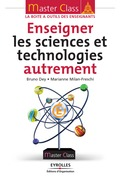 Enseigner les sciences et technologies autrement