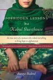 Forbidden Lessons in a Kabul Guesthouse: The True Story of a Woman Who Risked Everything to Bring Hope to Afghanistan