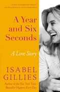 A Year and Six Seconds: A Love Story