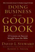 Doing Business by the Good Book: 52 Lessons on Success Straight from the Bible