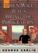 When Will Jesus Bring the Porkchops?