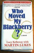 Who Moved My Blackberry?: A Novel