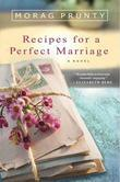 Recipes for a Perfect Marriage: A Novel