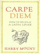 Carpe Diem: How to Become a Latin Lover