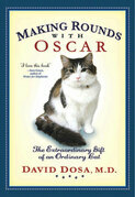 David Dosa - Making Rounds with Oscar: The Extraordinary Gift of an Ordinary Cat