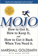 Mojo: How to Get It, How to Keep It, How to Get It Back If You Lose It