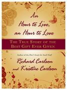 An Hour to Live, an Hour to Love: The True Story of the Best Gift Ever Given