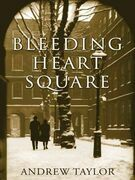 Andrew Taylor - Bleeding Heart Square