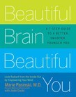 Beautiful Brain, Beautiful You: Look Radiant from the Inside Out by Empowering Your Mind