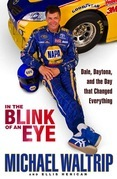 In the Blink of an Eye: Dale, Daytona, and the Day that Changed Everything