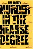 Murder in the Hearse Degree: A Novel