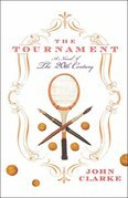 The Tournament: A Novel of the 20th Century