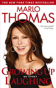 Marlo Thomas - Growing Up Laughing: My Story and the Story of Funny