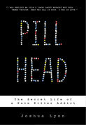 Pill Head: The Secret Life of a Painkiller Addict