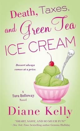 Death, Taxes, and Green Tea Ice Cream