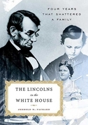 The Lincolns in the White House