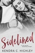 Kendra C. Highley - Sidelined