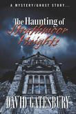 The Haunting of Strathmoor Heights : A Mystery/Ghost Story