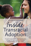 """Inside Transracial Adoption: Strength-based, Culture-sensitizing Parenting Strategies for Inter-country or Domestic Adoptive Families That Don't """"Matc"""