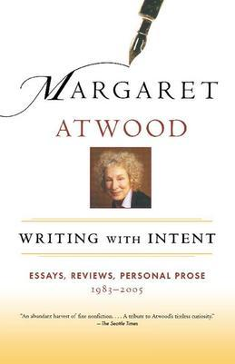Writing with Intent: Essays, Reviews, Personal Prose, 1983-2005