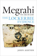 Megrahi: You Are My Jury: The Lockerbie Evidence