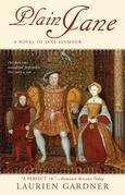 Plain Jane: A Novel of Jane Seymour