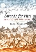 Swords for Hire: The Scottish Mercenary