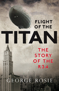 The Flight of the Titan: The Story of the R34