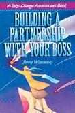 Building a Partnership with Your Boss