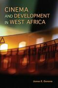 Cinema and Development in West Africa: Film as a Vehicle for Liberation