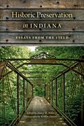 Historic Preservation in Indiana: Essays from the Field