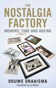 The Nostalgia Factory: Memory, Time and Ageing