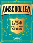 Unscrolled: 54 Writers and Artists Wrestle with the Torah