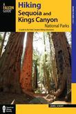 Hiking Sequoia and Kings Canyon National Parks, 2nd: A Guide to the Parks' Greatest Hiking Adventures