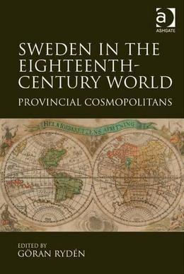 Sweden in the Eighteenth-Century World: Provincial Cosmopolitans
