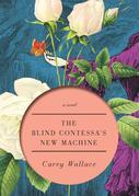 The Blind Contessa's New Machine: A Novel