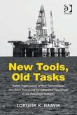 New Tools, Old Tasks: Safety Implications of New Technologies and Work Processes for Integrated Operations in the Petroleum Industry