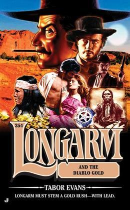 Longarm 354: Longarm and the Diablo Gold