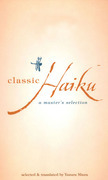 Classic Haiku: A Master's Selection