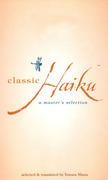 Classic Haiku: A Master's Selection