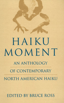 Haiku Moment: An Anthology of Contemporary North American Haiku
