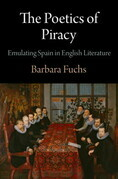 The Poetics of Piracy: Emulating Spain in English Literature