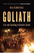 Goliath: Life and Loathing in Greater Israel: Life and Loathing in Greater Israel