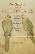 Parrots and Nightingales: Troubadour Quotations and the Development of European Poetry