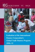 Evaluation of the International Finance Corporation's Global Trade Finance Program, 2006-12