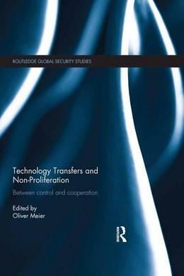Technology Transfers and Non-Proliferation: Between control and cooperation