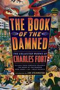 The Book of the Damned: The Collected Works of Charles Fort
