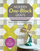 Modern One-Block Quilts: 22 Fresh Patchwork Projects