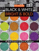Black & White, Bright & Bold: 24 Quilt Projects to Piece & Appliqu